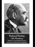 Rudyard Kipling - Life's Handicap: 'if History Were Taught in the Form of Stories, It Would Never Be Forgotten''