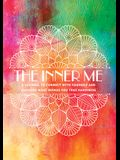 The Inner Me: A Journal to Connect with Yourself and Discover What Brings You True Happiness