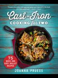 Cast-Iron Cooking for Two: 75 Quick and Easy Skillet Recipes