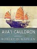 Asia's Cauldron Lib/E: The South China Sea and the End of a Stable Pacific