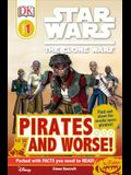 DK Readers L1: Star Wars: The Clone Wars: Pirates . . . and Worse!: Find Out about the Sneaky Space Pirates!