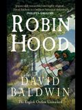 Robin Hood The English Outlaw Unmasked