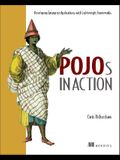Pojo's in Action: Developing Enterprise Applications with Lightweight Frameworks