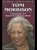 Toni Morrison: A Biography of a Nobel Prize-Winning Writer