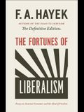 The Fortunes of Liberalism, 4: Essays on Austrian Economics and the Ideal of Freedom