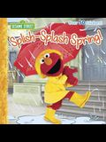 Splish-Splash Spring! (Sesame Street) (Pictureback(R))
