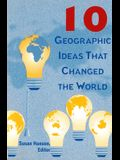 10 Geographic Ideas That Changed the World