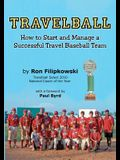 Travelball: How to Start and Manage a Successful Travel Baseball Team