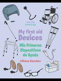 My first aid Devices: Mis Primeros Dispositivos de Ayuda