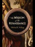 The Wisdom of the Renaissance