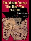 The Mason County hoo Doo War, 1874-1902, Volume 4
