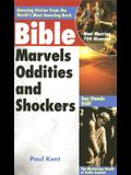 Bible Marvels, Oddities, and Shockers: Amazing Stories from the World's Most Amazing Book