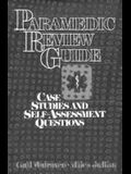 Paramedic Review Guide-Case Studies And Self Assessment
