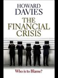 Financial Crisis: Who Is to Blame?
