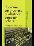 Discursive Constructions of Identity in European Politics