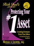 Protecting Your #1 Asset: Creating Fortunes from Your Ideas--An Intellectual Property Handbook