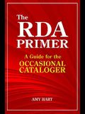 The RDA Primer: A Guide for the Occasional Cataloger