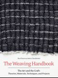 The Weaving Handbook: The Art and the Craft: Theories, Materials, Techniques and Projects