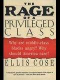 The Rage of a Privileged Class: Why Do Prosperouse Blacks Still Have the Blues?
