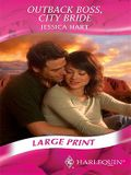 Outback Boss, City Bride (Mills & Boon Largeprint Romance)