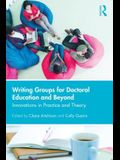 Writing Groups for Doctoral Education and Beyond: Innovations in Practice and Theory
