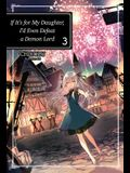 If It's for My Daughter, I'd Even Defeat a Demon Lord: Volume 3