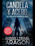 Candela y acero: Un thriller de asesinos en serie