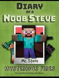 Diary of a Minecraft Noob Steve: Book 1 - Mysterious Fires