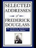 Selected Addresses of Frederick Douglass (an African American Heritage Book)