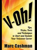 V-Oh!: Tips, Tricks, Tools and Techniques to Start and Sustain Your Voiceover Career