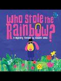 Who Stole the Rainbow: A Mystery Thriller by Vasanti Unka