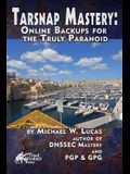 Tarsnap Mastery: Online Backups for the Truly Paranoid