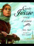 Cuando Jessie Cruzo el Oceano / When Jessie Came Across the Sea (Spanish Edition)