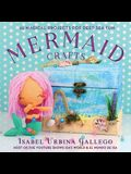 Mermaid Crafts: 25 Magical Projects for Deep Sea Fun