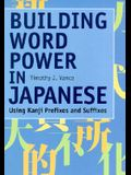 Building Word Power in Japanese: Using Kanji Prefixes and Suffixes