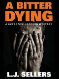 A Bitter Dying: A Detective Jackson Mystery