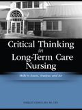 Critical Thinking in Long-Term Care Nursing: Skills to Assess, Analyze, and ACT