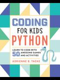 Coding for Kids: Python: Learn to Code with 50 Awesome Games and Activities