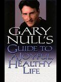 Gary Null's Guide to a Joyful, Heathly Life