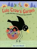 Lulu Crow's Garden: A silly old story with brand new pictures