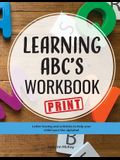 Learning ABC's Workbook - Print: Tracing and activities to help your child learn print uppercase and lowercase letters