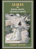 James: Jewish Roots, Catholic Fruits