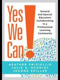 Yes We Can!: General and Special Educators Collaborating in a Professional Learning Community