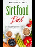 Sirtfood Diet: The Ultimate Cookbook With Easy and Tasty Recipes