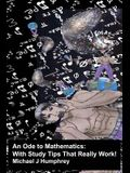 An Ode to Mathematics: With Study Tips That Really Work!