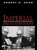 Imperial Brotherhood: Gender and the Making of Cold War Foreign Policy