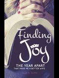 Finding Joy: The Year Apart That Made Me a Better Wife