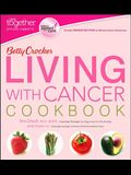 Betty Crocker Living with Cancer Cookbook (Betty Crocker Cooking)