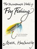 The Unreasonable Virtue of Fly Fishing