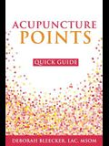 Acupuncture Points Quick Guide: Pocket Guide to the Top Acupuncture Points